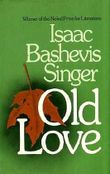 Old Love by Isaac Bashevis Singer (1979-10-01)