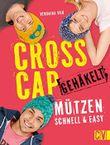 Cross Cap gehäkelt: Mützen schnell & easy