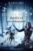 Kuss der Wölfin - Band 1-5 (Alle einzelnen Teile in einer Gesamtausgabe: 1.238 Seiten)