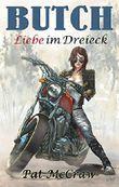Butch - Liebe im Dreieck: Heiterer Liebesroman