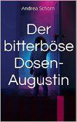 Der bitterböse Dosen-Augustin