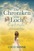 """EgoStyle. Wie du deinen echten Stil findest und damit Liebe, Glück und Freiheit: Sachbuch und Ratgeber aus der Serie """"Die Chroniken von Loch"""""""