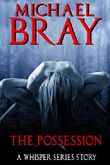 The Possession: A Whisper series story (The Whisper Series Book 2)
