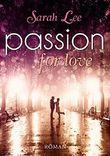 Passion for love: Liebesroman - Lovestory