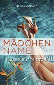 Mädchenname: Küsse auf Mirabel (Endlich-Reihe 2)