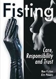 Fisting: Care, Responsibility and Trust (Non Fiction) (English Edition)