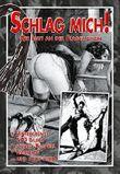 Schlag mich! - Die Lust an der Flagellation: Hintergründe, 170 Bilder, scharfe Beispiele, Techniken und vieles mehr!