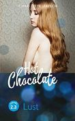 Hot Chocolate - Lust: Prickelnde Novelle - Episode 2.3