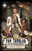 Tom Tumbler und die eisernen Monster