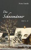 Die Schneemänner. Roman Teil 1 - 3