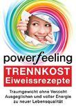 TRENNKOST: und über 100 Eiweissrezepte (Power Feeling 2)