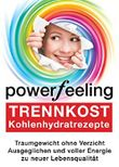 TRENNKOST: und über 100 Kohlenhydratrezepte (Power Feeling 3)