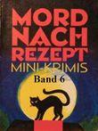 Mord nach Rezept - Band 6: In zwei Dutzend Kurzkrimis quer durch Deutschland
