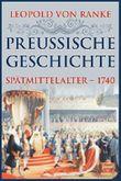 Preußische Geschichte: Spätmittelalter - 1740