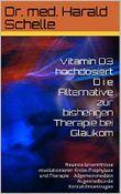 Vitamin D3 hochdosiert D i e Alternative zur bisherigen Therapie bei Glaukom: Neueste Erkenntnisse revolutionieren  Krebs-Prophylaxe und Therapie  Allgemeinmedizin ...  Augenheilkunde  Kontaktlinsentragen