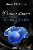 Passione d´amore - Paolo & Giulia