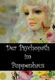 Der Psychopath im Puppenhaus