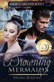 Drowning Mermaids (Sacred Breath, Book 1) by Nadia Scrieva (2012-01-15)
