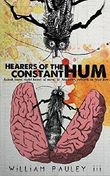 Hearers of the Constant Hum by William Pauley III (2014-11-18)
