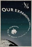 Our Expanding Universe by Alex Robinson (2015-12-01)