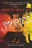 Dorothy Must Die Stories: No Place Like Oz, The Witch Must Burn, The Wizard Returns (Dorothy Must Die Novella) by Danielle Paige (2015-03-03)