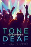Tone Deaf by Olivia Rivers (2016-05-03)