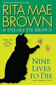 Nine Lives To Die (A Mrs. Murphy Mystery) by Rita Mae Brown (2014-06-24)