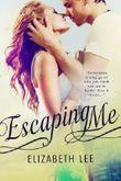 Escaping Me by Elizabeth Lee (2013-07-27)