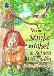 Hilfe in der Not: 8. Band der Fortsetzungsreihe Vom Stinkemichel und seinen Freunden