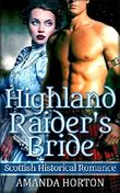 Romance: Marriage of Convenience Romance: Highland Raider's Bride ( Mail Order Bride Bad Boy Scottish Romance)