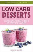 Low Carb Desserts: Gesunde Low Carb Dessert Rezepte zum Abnehmen und Genießen (Low Carb backen, Low Carb Rezepte, Low Carb Nachtisch, Low Carb deutsch, Low Carb Dessert Rezepte)
