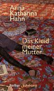Das Kleid meiner Mutter by Anna Katharina Hahn (2016-03-07)