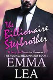 The Billionaire Stepbrother: A Sexy Billionaires Romance (The Young Billionaires Book 1) (English Edition)