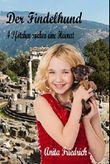 Der Findelhund: 4 Pfötchen suchen eine Heimat