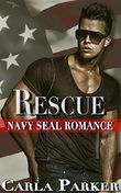 Navy SEAL Romance: Rescue (Contemporary Steamy Alpha Male Virgin Military Warrior Romance) (Young Adult Adventure Solider BBW Women's Fiction New Age Romance Short Stories)