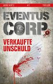 Eventus Corp.: Verkaufte Unschuld