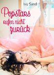 Popstars rufen nicht zurück: Kurzroman