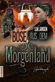 Das Böse aus dem Morgenland - Gesamtausgabe (Teil 1 + Teil 2): Die Morgenland-Reihe