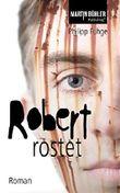 Robert rostet