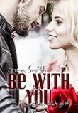 Be with you - Weil es dich gibt