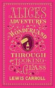 Alice's Adventures in Wonderland and Through the Looking-Glass (Barnes & Noble Flexibound Editions) by Lewis Carroll (2015-10-29)