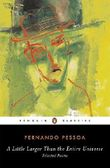 A Little Larger Than the Entire Universe: Selected Poems (Penguin Classics) by Fernando Pessoa (2006-10-05)