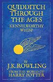 Quidditch Through the Ages by J. K. Rowling (2009-08-02)