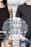 Love me like you hate me
