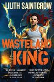 Wasteland King (Gallow and Ragged) by Lilith Saintcrow (2016-07-26)