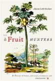The Fruit Hunters: A Story of Nature, Adventure, Commerce, and Obsession by Adam Leith Gollner (2008-05-20)