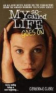 My So-Called Life Goes On by Catherine Clark (1999-07-27)