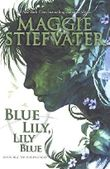 Blue Lily, Lily Blue (Raven Cycle) by Maggie Stiefvater (2015-12-29)