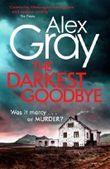 The Darkest Goodbye (William Lorimer) by Alex Gray (2016-03-03)