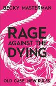 Rage Against the Dying by Becky Masterman (2014-01-02)